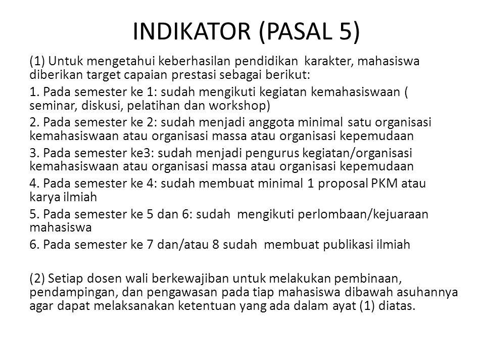 INDIKATOR (PASAL 5) (1) Untuk mengetahui keberhasilan pendidikan karakter, mahasiswa diberikan target capaian prestasi sebagai berikut: