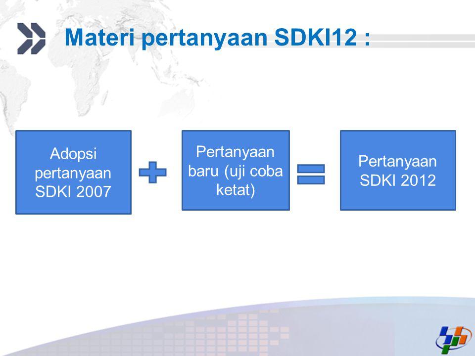 Materi pertanyaan SDKI12 :