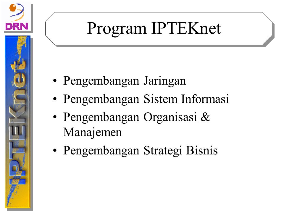 Program IPTEKnet Pengembangan Jaringan Pengembangan Sistem Informasi