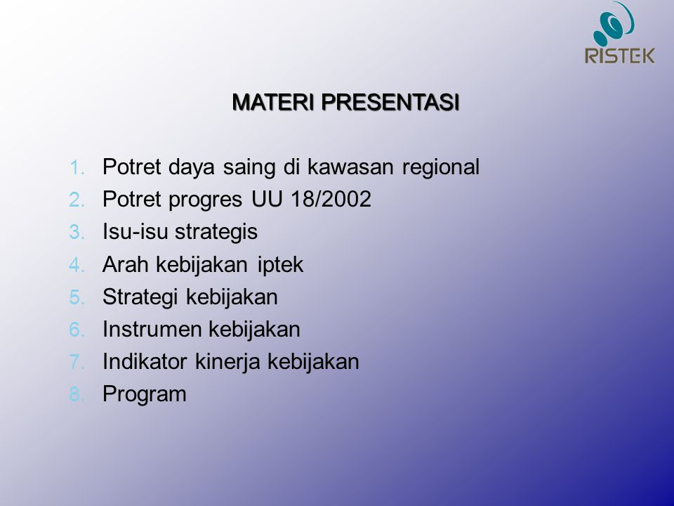 MATERI PRESENTASI Potret daya saing di kawasan regional. Potret progres UU 18/2002. Isu-isu strategis.