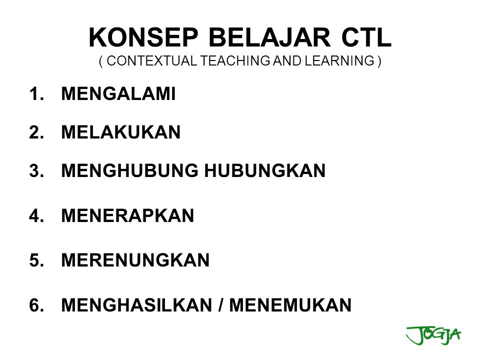 KONSEP BELAJAR CTL ( CONTEXTUAL TEACHING AND LEARNING )