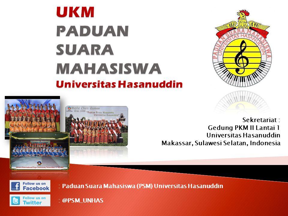 UKM PADUAN SUARA MAHASISWA Universitas Hasanuddin