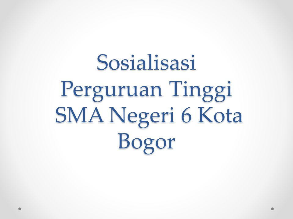 Sosialisasi Perguruan Tinggi SMA Negeri 6 Kota Bogor