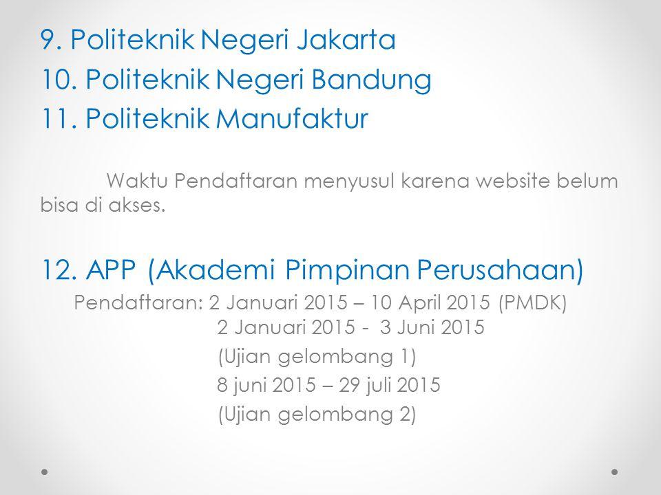 9. Politeknik Negeri Jakarta 10. Politeknik Negeri Bandung