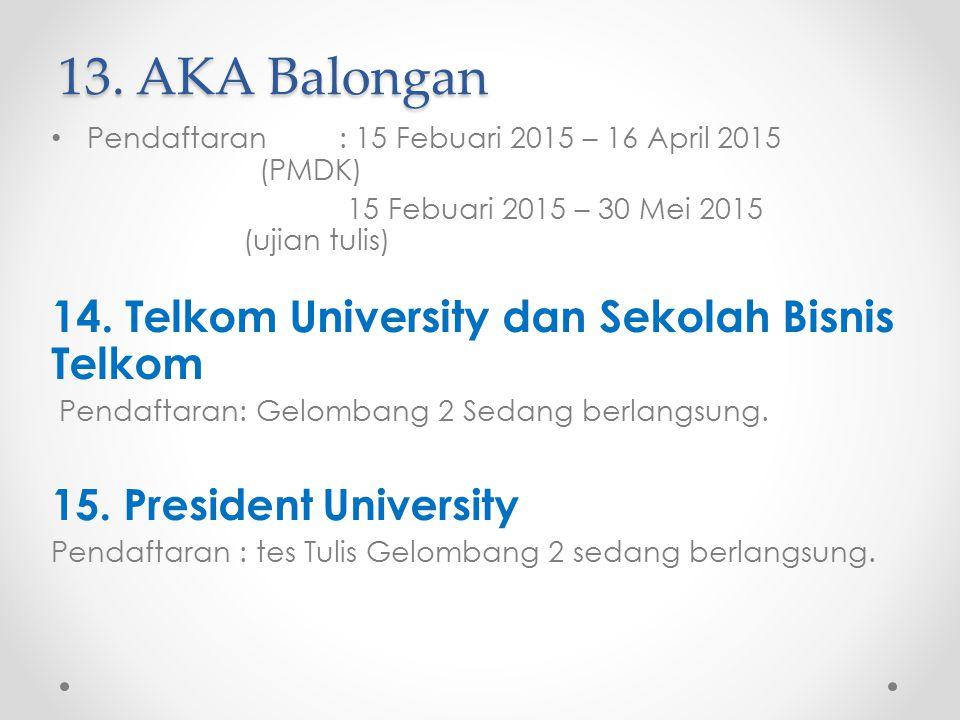13. AKA Balongan 14. Telkom University dan Sekolah Bisnis Telkom