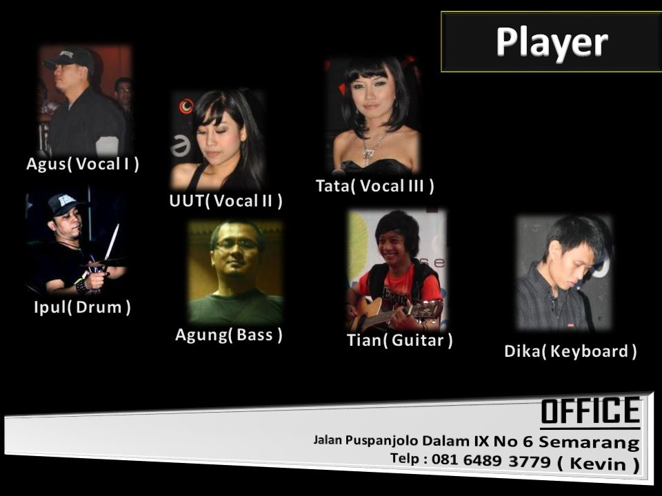 Player OFFICE Agus( Vocal I ) Tata( Vocal III ) UUT( Vocal II )