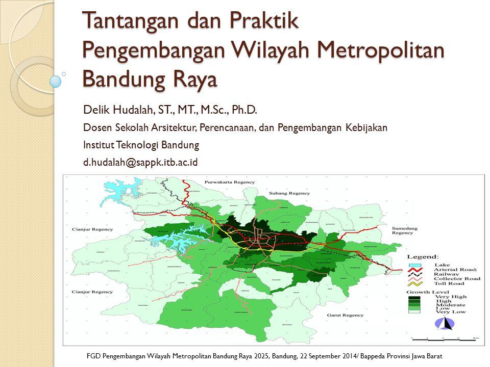 Tantangan dan Praktik Pengembangan Wilayah Metropolitan Bandung Raya