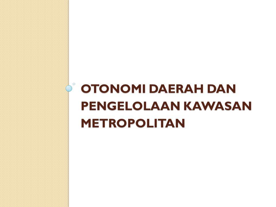 Otonomi Daerah dan Pengelolaan Kawasan Metropolitan