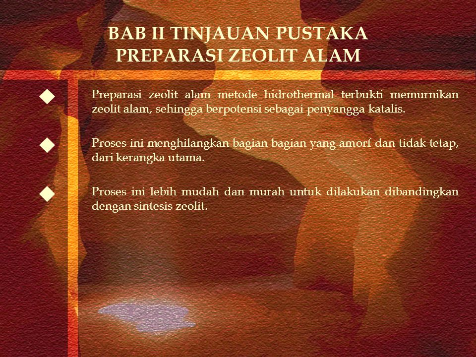 BAB II TINJAUAN PUSTAKA PREPARASI ZEOLIT ALAM