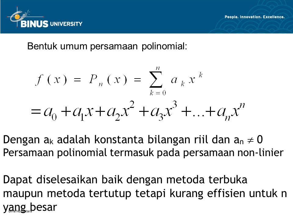 Dengan ak adalah konstanta bilangan riil dan an  0