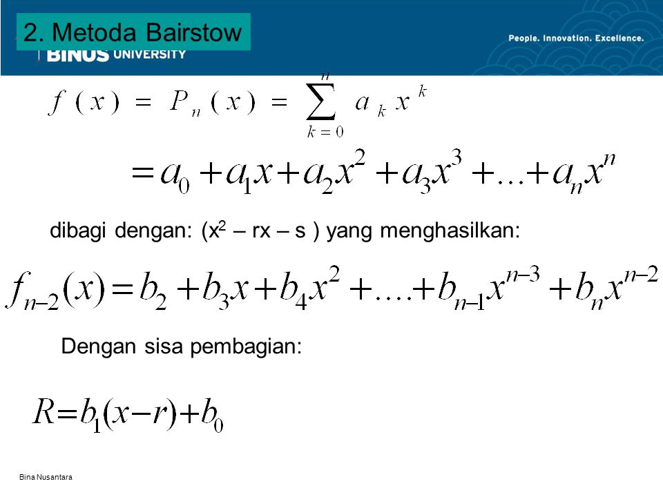 2. Metoda Bairstow dibagi dengan: (x2 – rx – s ) yang menghasilkan: