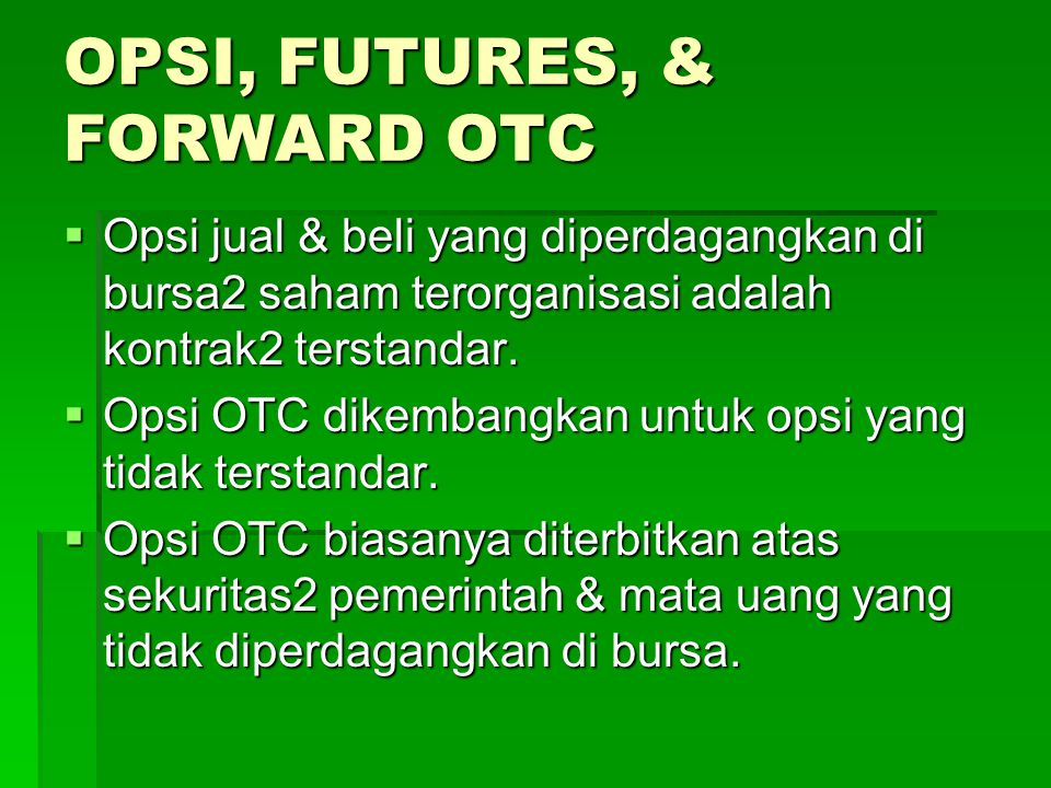 OPSI, FUTURES, & FORWARD OTC