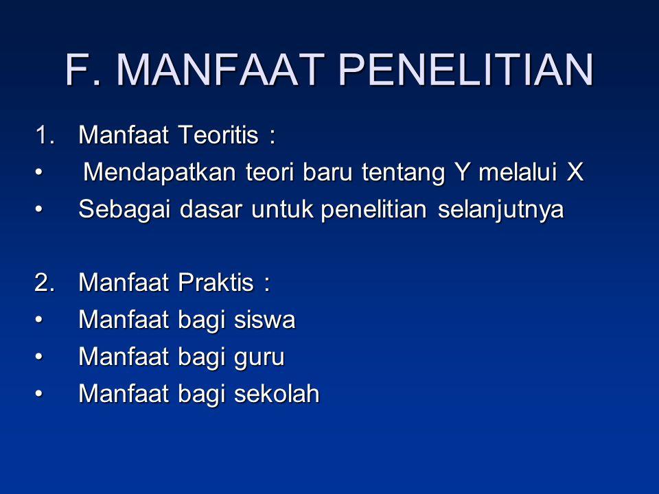 F. MANFAAT PENELITIAN Manfaat Teoritis :