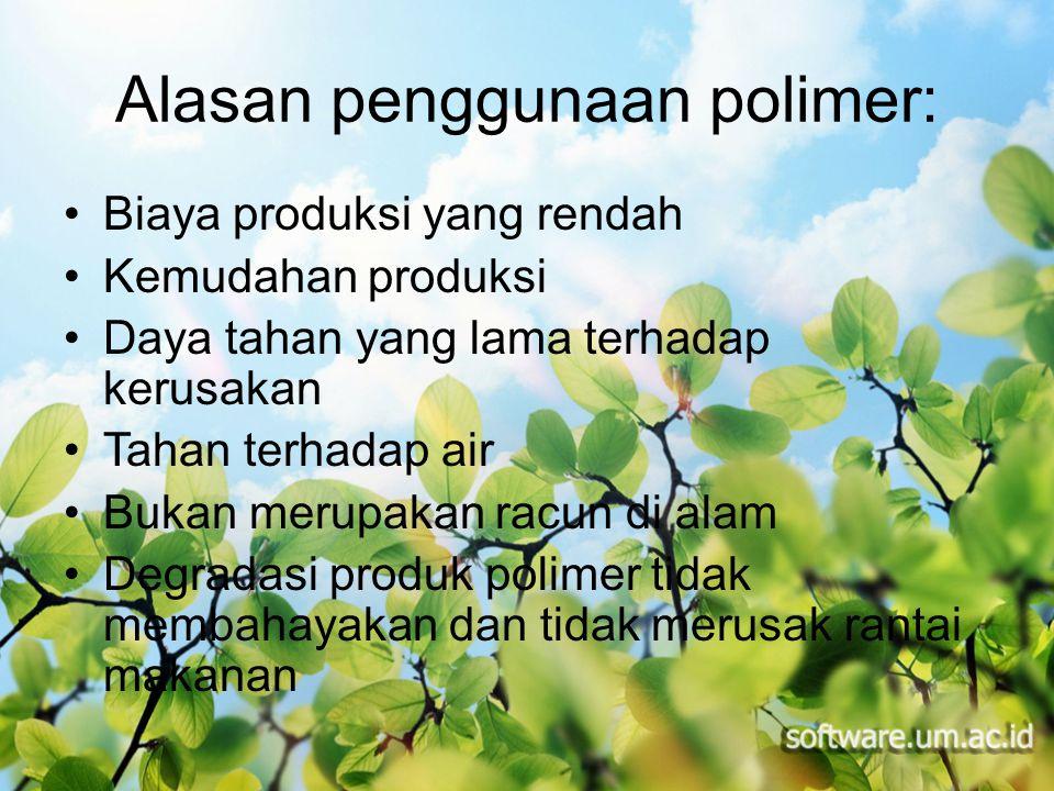 Alasan penggunaan polimer: