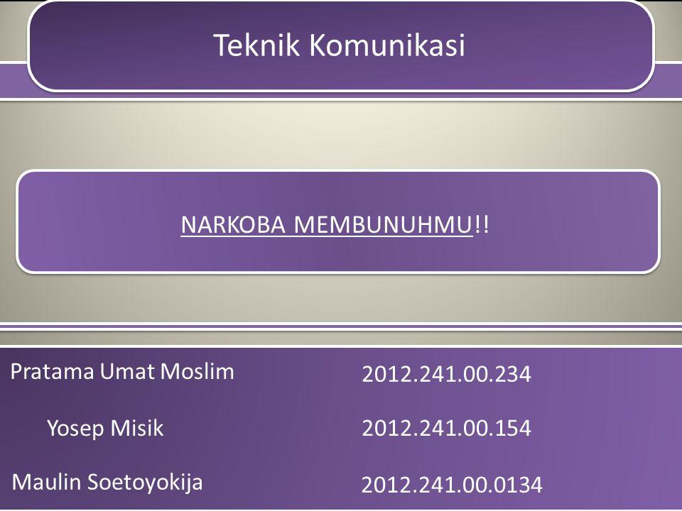 Teknik Komunikasi NARKOBA MEMBUNUHMU!! Pratama Umat Moslim