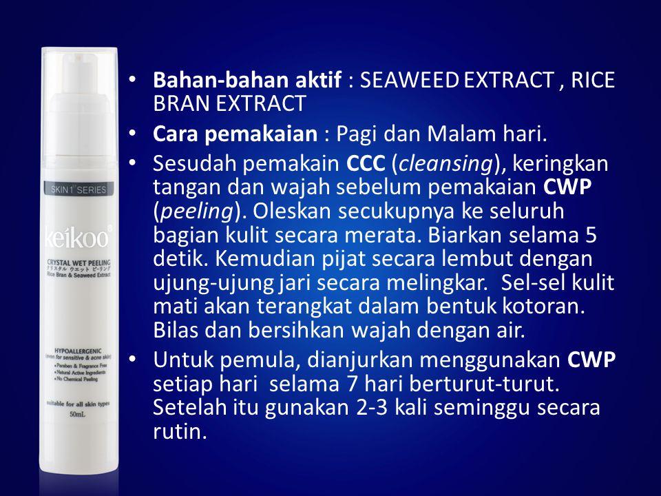 Bahan-bahan aktif : SEAWEED EXTRACT , RICE BRAN EXTRACT