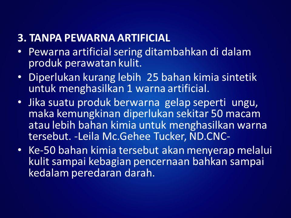 3. TANPA PEWARNA ARTIFICIAL