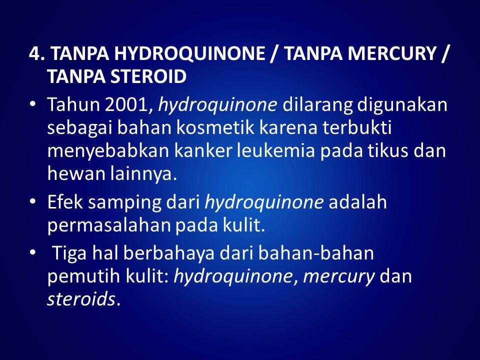 4. TANPA HYDROQUINONE / TANPA MERCURY / TANPA STEROID