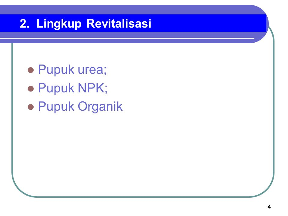 2. Lingkup Revitalisasi Pupuk urea; Pupuk NPK; Pupuk Organik