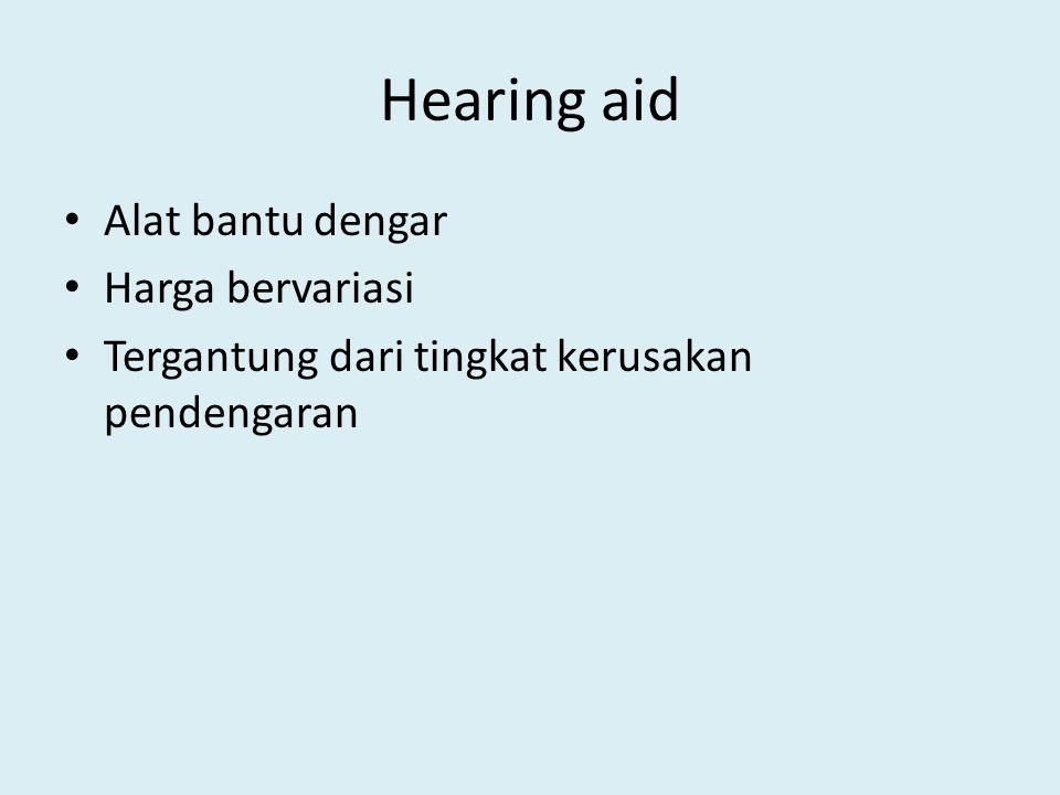 Hearing aid Alat bantu dengar Harga bervariasi