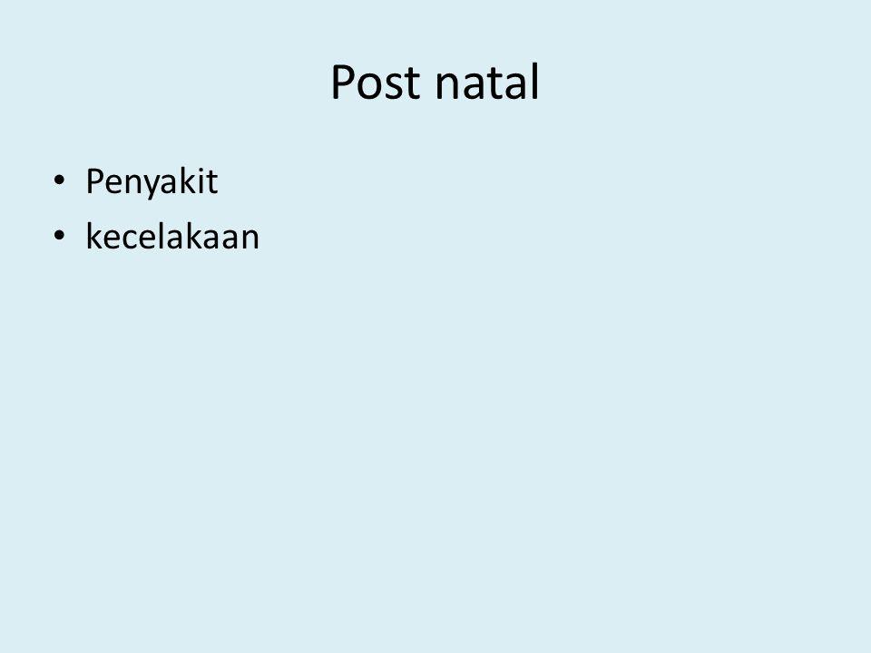 Post natal Penyakit kecelakaan