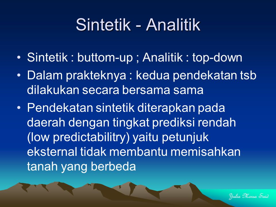Sintetik - Analitik Sintetik : buttom-up ; Analitik : top-down
