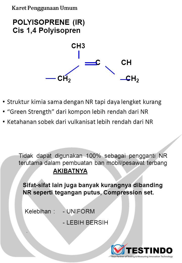 POLYISOPRENE (IR) Cis 1,4 Polyisopren C CH CH2 CH2