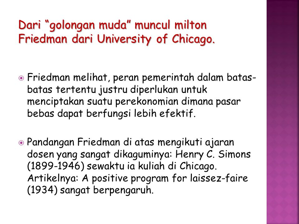 Dari golongan muda muncul milton Friedman dari University of Chicago.