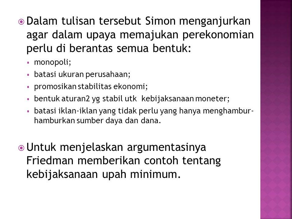 Dalam tulisan tersebut Simon menganjurkan agar dalam upaya memajukan perekonomian perlu di berantas semua bentuk: