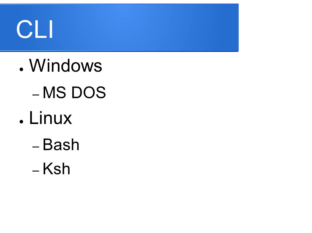 CLI Windows MS DOS Linux Bash Ksh