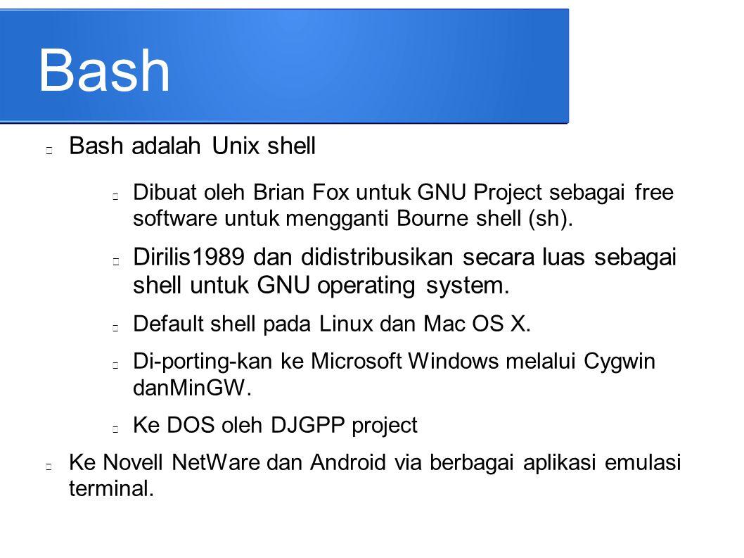 Bash Bash adalah Unix shell