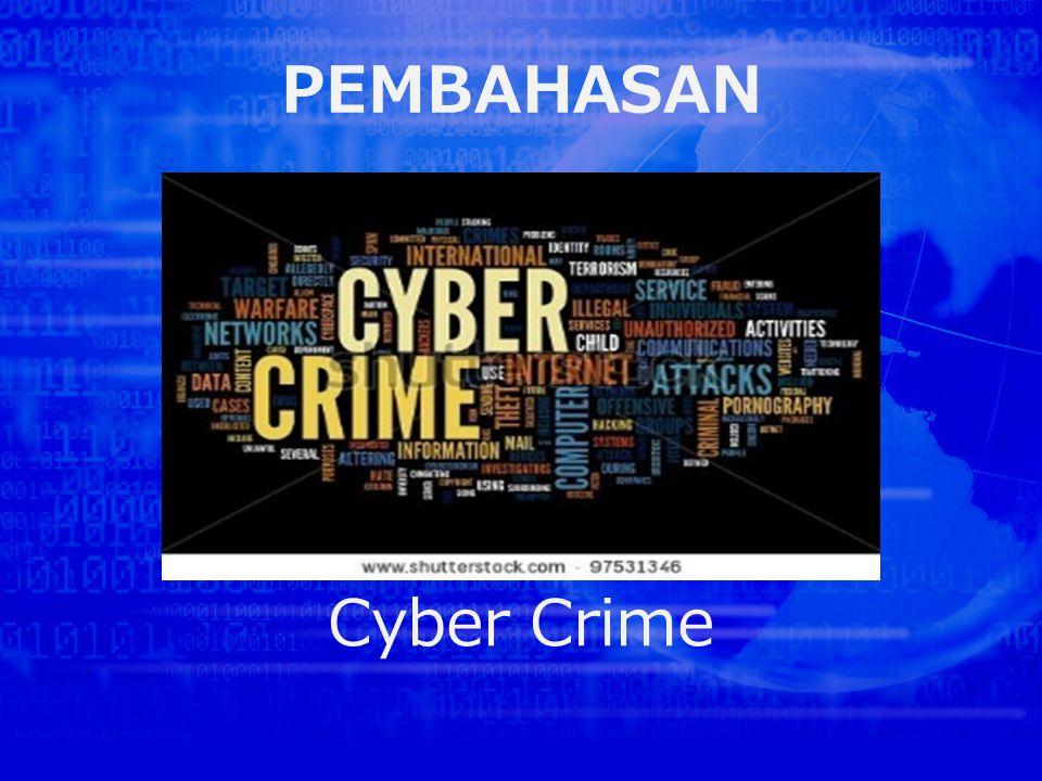 PEMBAHASAN Cyber Crime