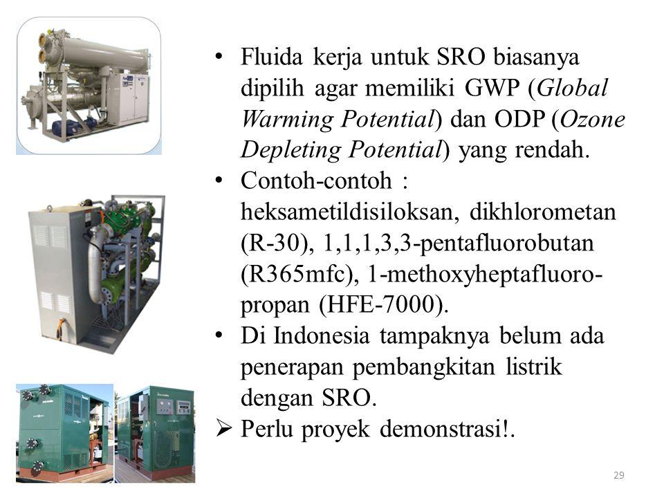Fluida kerja untuk SRO biasanya dipilih agar memiliki GWP (Global Warming Potential) dan ODP (Ozone Depleting Potential) yang rendah.