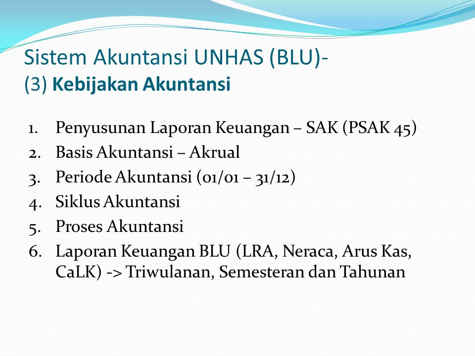 Sistem Akuntansi UNHAS (BLU)- (3) Kebijakan Akuntansi