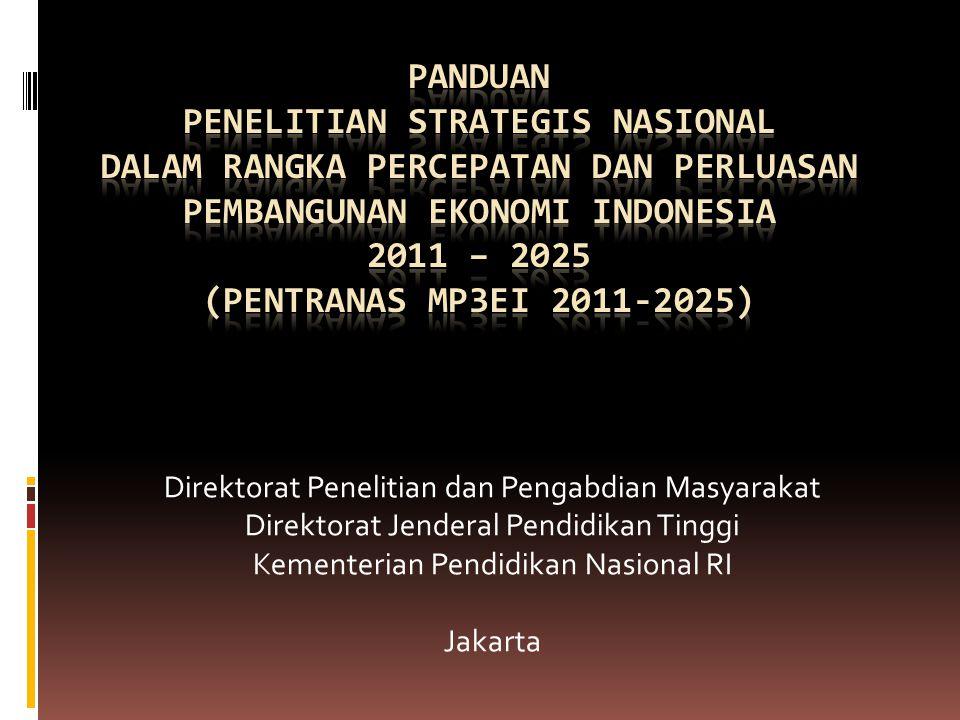 panduan PENELITIAN STRATEGIS NASIONAL DALAM RANGKA PERCEPATAN DAN PERLUASAN PEMBANGUNAN EKONOMI INDONESIA 2011 – 2025 (pentranas mp3ei 2011-2025)