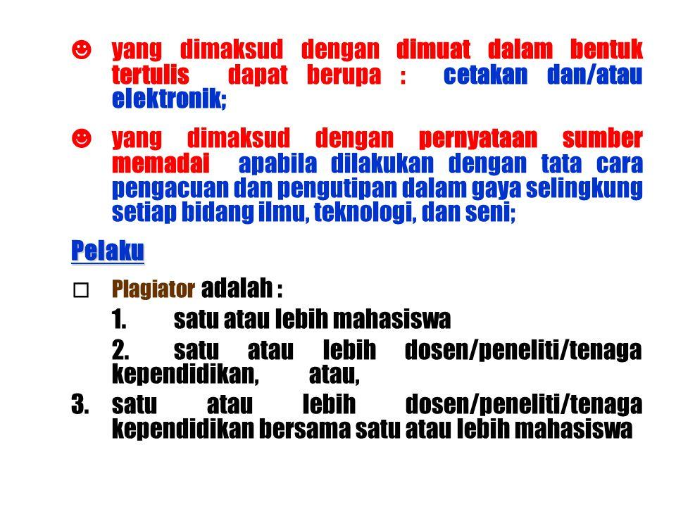 ☻ yang dimaksud dengan dimuat dalam bentuk tertulis dapat berupa : cetakan dan/atau elektronik;