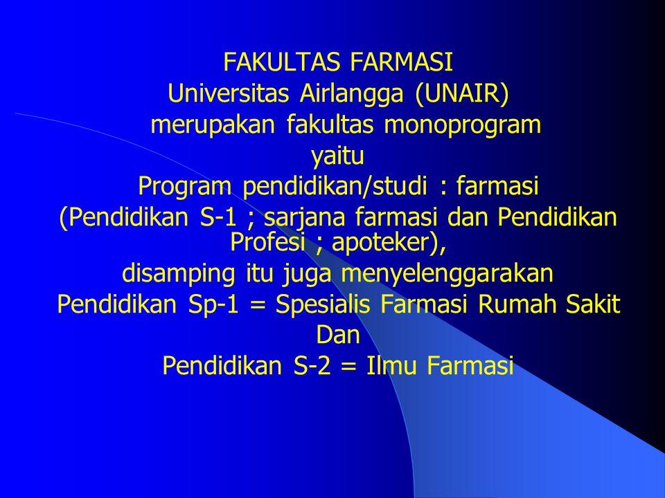 Universitas Airlangga (UNAIR) merupakan fakultas monoprogram yaitu