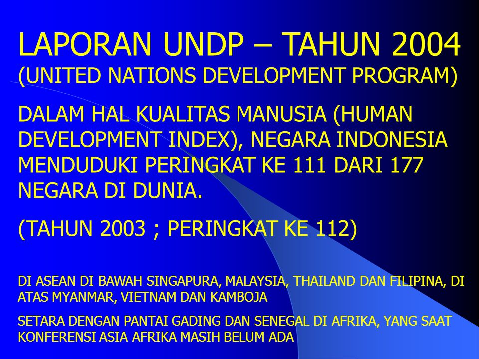 LAPORAN UNDP – TAHUN 2004 (UNITED NATIONS DEVELOPMENT PROGRAM)