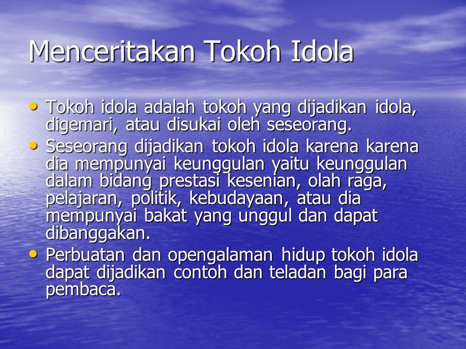 Menceritakan Tokoh Idola