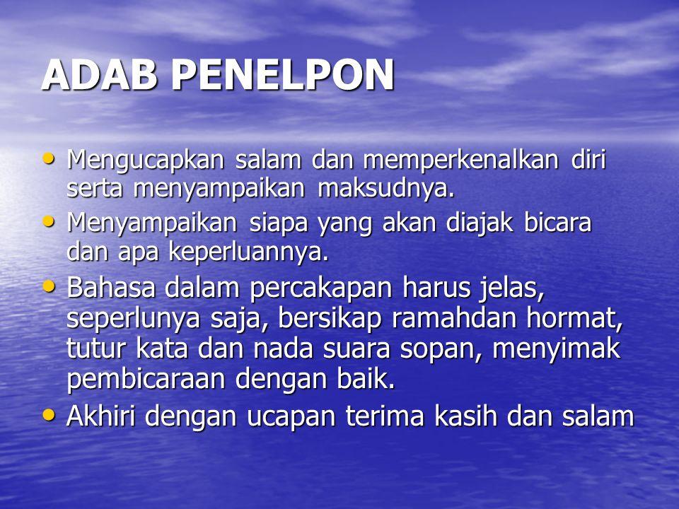 ADAB PENELPON Mengucapkan salam dan memperkenalkan diri serta menyampaikan maksudnya.