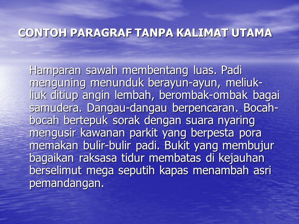 CONTOH PARAGRAF TANPA KALIMAT UTAMA