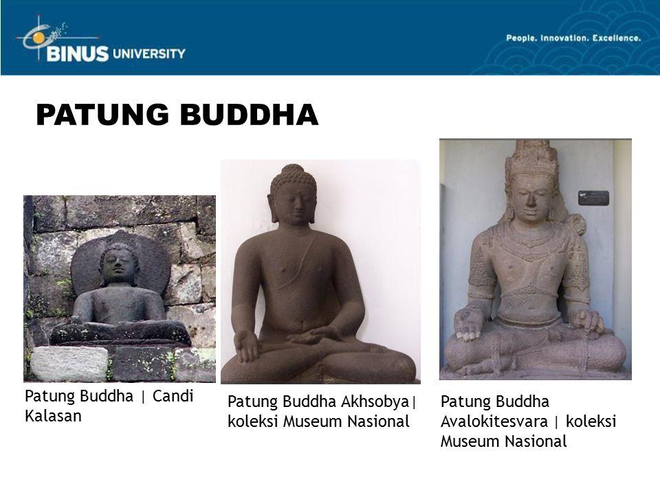 PATUNG BUDDHA Patung Buddha | Candi Kalasan