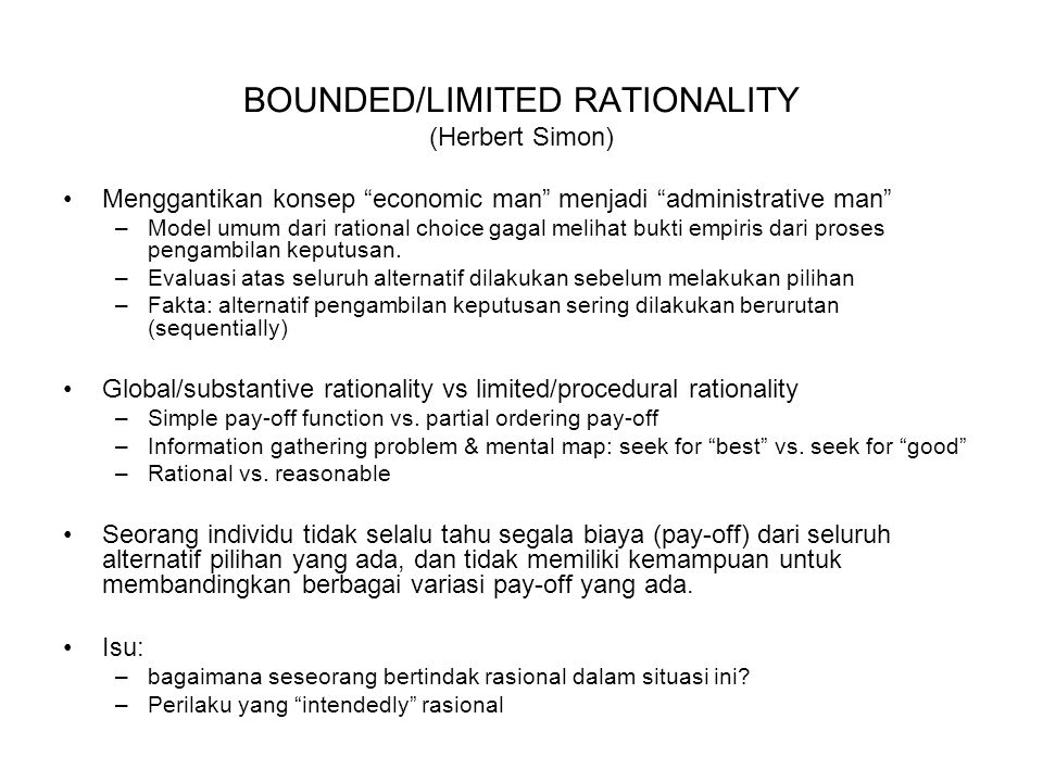 BOUNDED/LIMITED RATIONALITY (Herbert Simon)