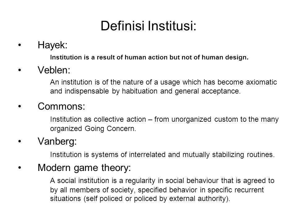 Definisi Institusi: Hayek: Veblen: Commons: Vanberg: