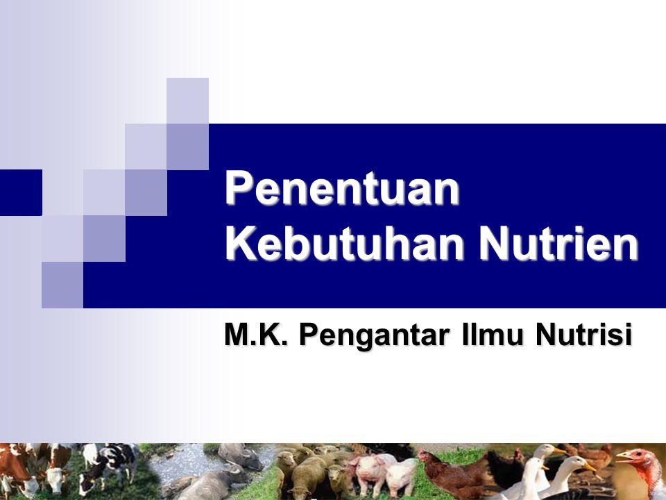 Penentuan Kebutuhan Nutrien