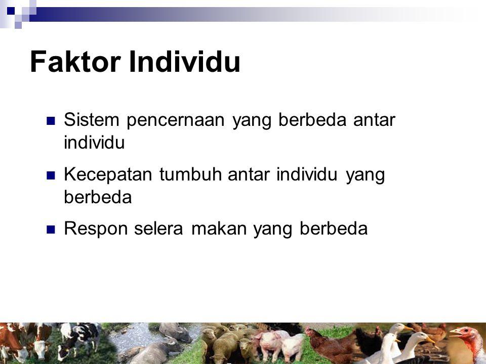 Faktor Individu Sistem pencernaan yang berbeda antar individu