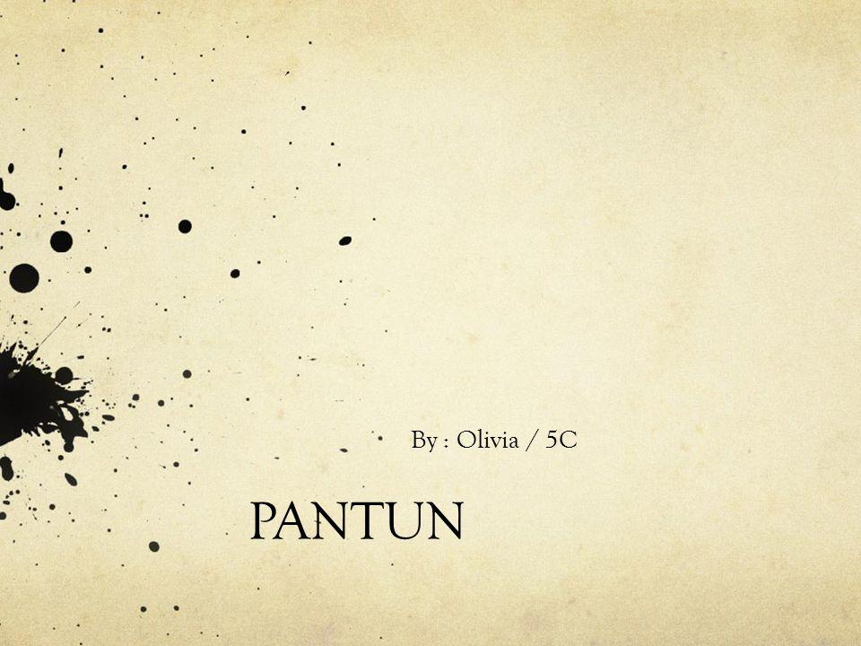PANTUN By : Olivia / 5C