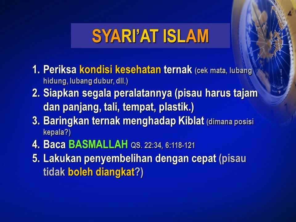 SYARI'AT ISLAM Periksa kondisi kesehatan ternak (cek mata, lubang hidung, lubang dubur, dll.)