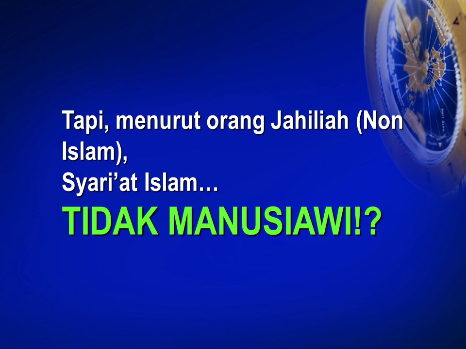 TIDAK MANUSIAWI! Tapi, menurut orang Jahiliah (Non Islam),