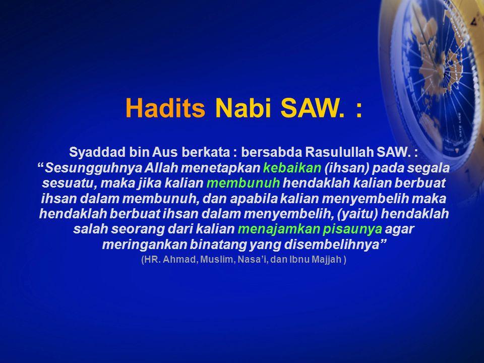 (HR. Ahmad, Muslim, Nasa'i, dan Ibnu Majjah )